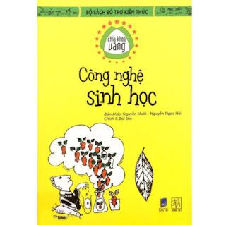 Bộ Sách Bổ Trợ Kiến Thức - Chìa Khóa Vàng - Công Nghệ Sinh Học ebook PDF EPUB AWZ3 PRC MOBI