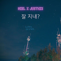 Download Mp3, MV, Lyrics NIEL, JUSTHIS - 잘 지내? (What\'s good?)