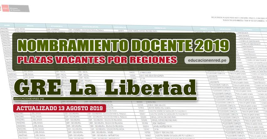 GRE La Libertad: Plazas Vacantes para Nombramiento Docente 2019 (.PDF ACTUALIZADO MARTES 13 AGOSTO) www.grell.gob.pe