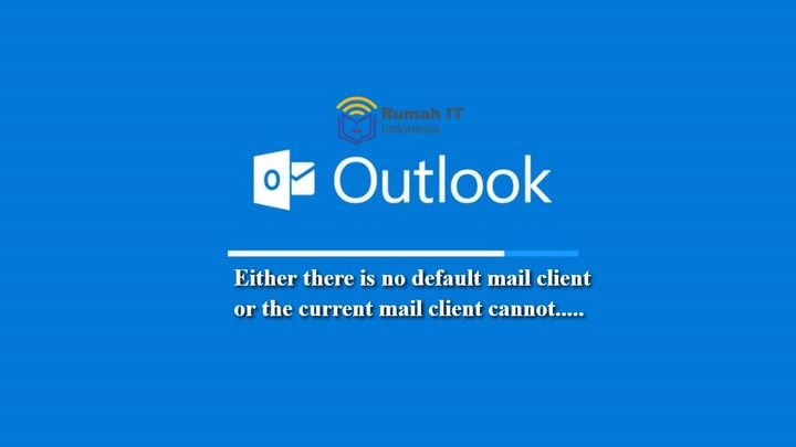 Mengatasi Outlook Either There Is No Default Mail Client