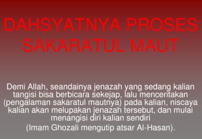 http://www.umatnabi.com/2017/10/dahsyatnya-proses-sakaratul-maut.html