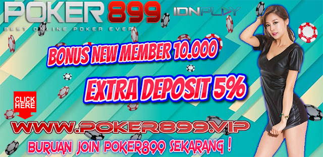 POKER ONLINE INDONESIA SERVER IDN HANYA DI POKER899