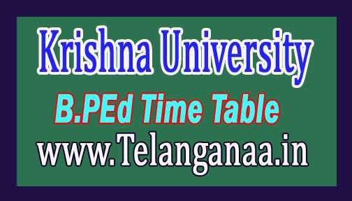 Krishna University B.PEd III Sem Examination Table Table 2018 Download