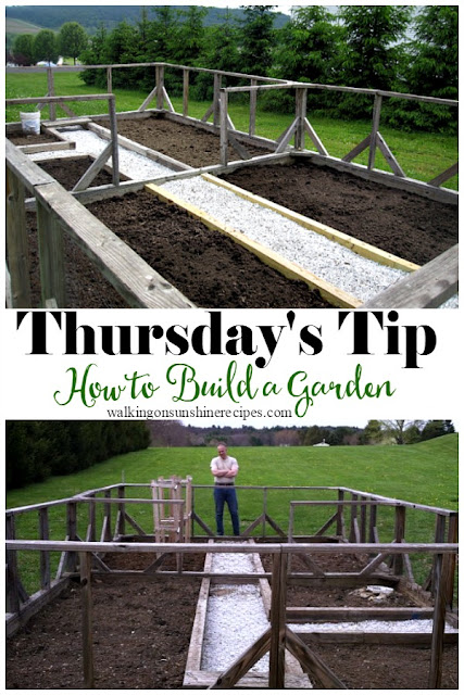 How to build your first garden is this week's Thursday's Tip from Walking on Sunshine Recipes.  Everything you ever wanted to know about how to build a garden to grow summer vegetables.