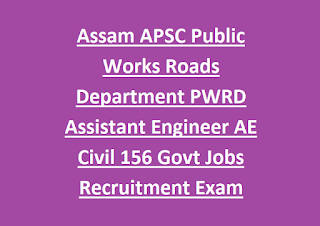 Assam APSC Public Works Roads Department PWRD Assistant Engineer AE Civil 156 Govt Jobs Recruitment Exam Notification 2019
