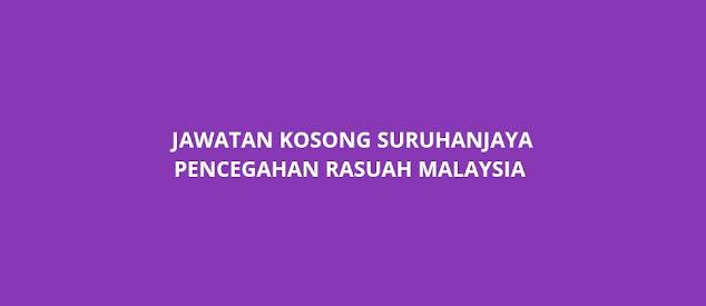 Jawatan Kosong Suruhanjaya Pencegahan Rasuah Malaysia 2021 (SPRM)