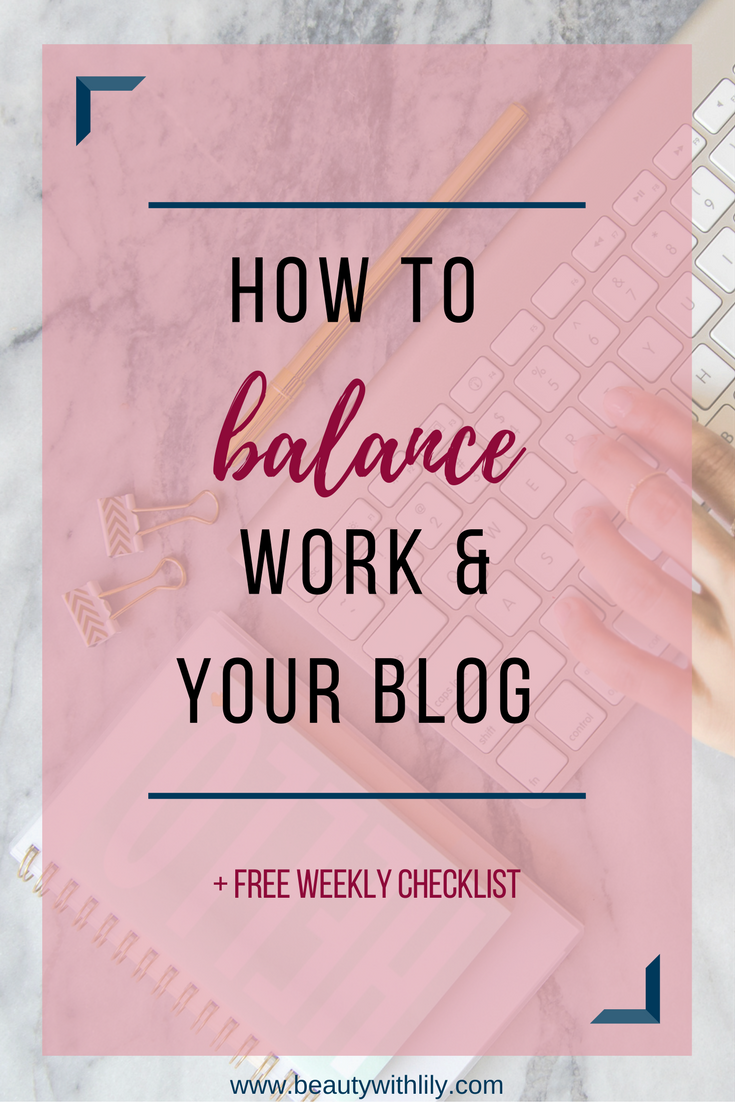 How To Balance A Full-Time Job & A Blog // How To Manage Working Full-Time & Your Side Hustle | beautywithlily.com