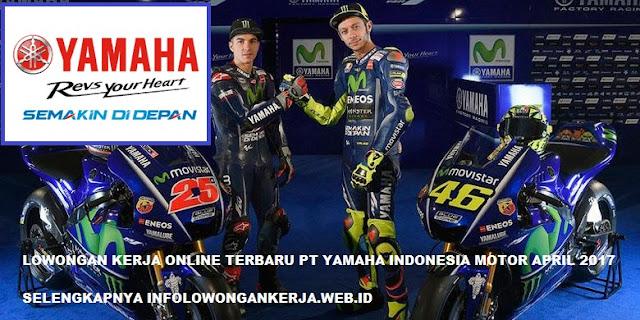 LOWONGAN KERJA ONLINE TERBARU PT YAMAHA INDONESIA MOTOR APRIL 2017