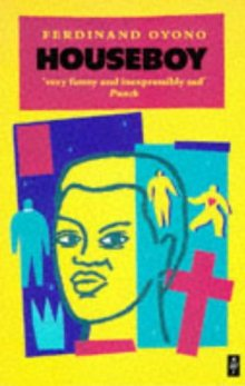 NOVEL ANALYSIS; HOUSE BOY (By Ferdinand Oyono)