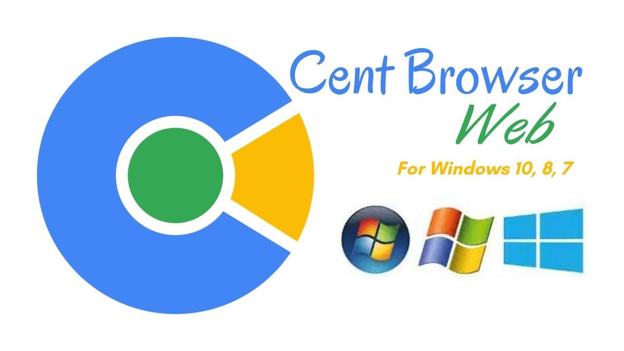 CentBrowser Download Free for Windows 10, 8, 7 64bit-32bit