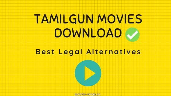 Tamilgun Movies Download - Best legal Alternatives