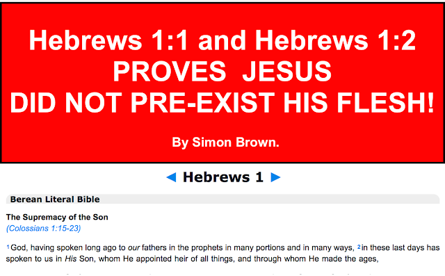 HEBREWS 1:1 and 1:2 PROVES JESUS DID NOT PRE-EXIST HIS FLESH.