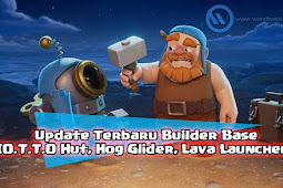 Builder Hall Level 9, O.T.T.O Hut dan Update Lain untuk Builder Base Clash of Clans