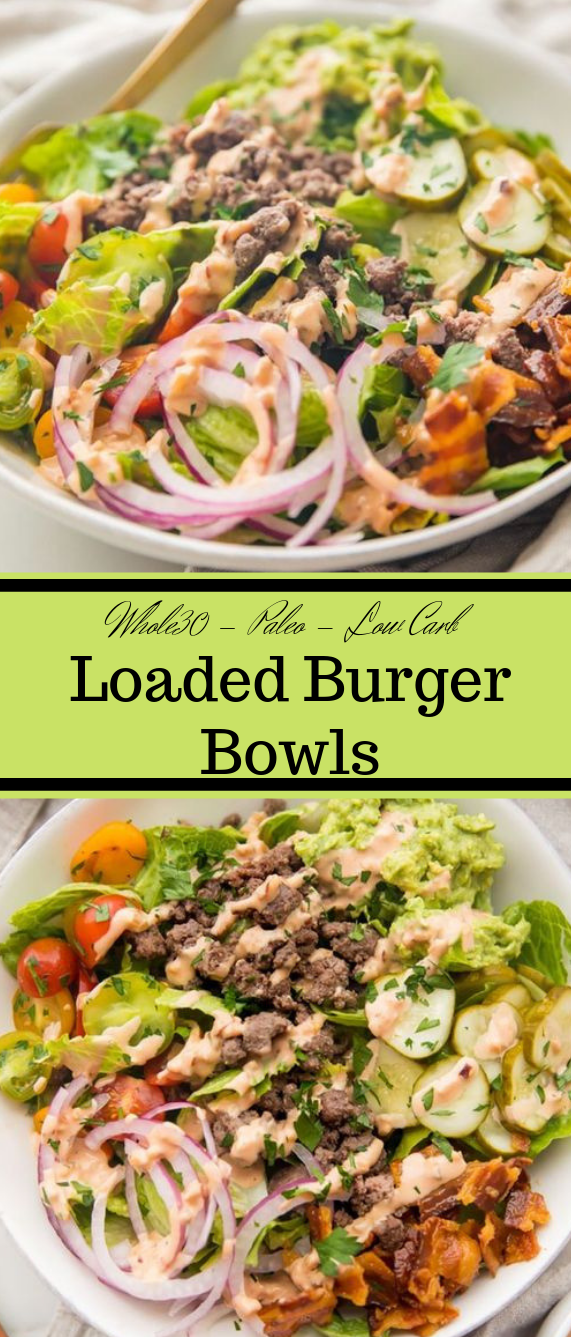 "Loaded Burger Bowls with ""Special Sauce"" #whole30 #paleo #keto #burger #diet"
