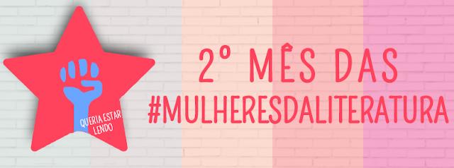 2° Mês das #MulheresdaLiteratura