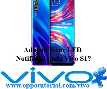 Fitur LED Notifikasi pada Vivo S1