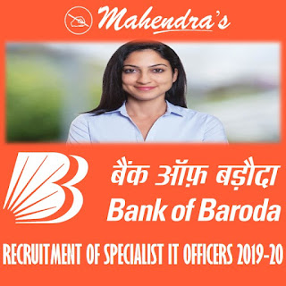 BANK OF BARODA | RECRUITMENT OF SPECIALIST IT OFFICERS 2019-20