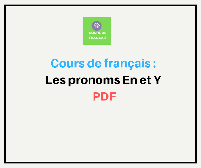 Cours de français :  les pronoms En et Y