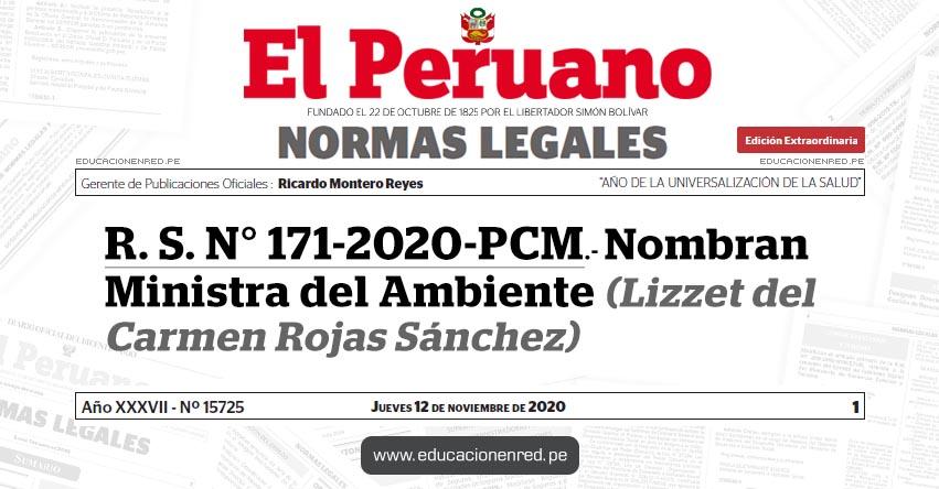 R. S. N° 171-2020-PCM.- Nombran Ministra del Ambiente (Lizzet del Carmen Rojas Sánchez)