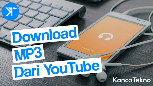 Cara Mudah Download Lagu MP3 dari YouTube di Android & PC