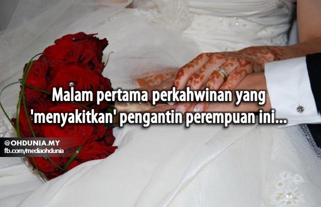 Malam Pertama Perkahwinan Yang 'Menyakitkan' Pengantin Perempuan Ini...