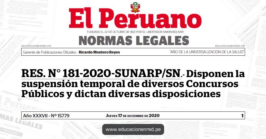 RES. N° 181-2020-SUNARP/SN.- Disponen la suspensión temporal de diversos Concursos Públicos y dictan diversas disposiciones