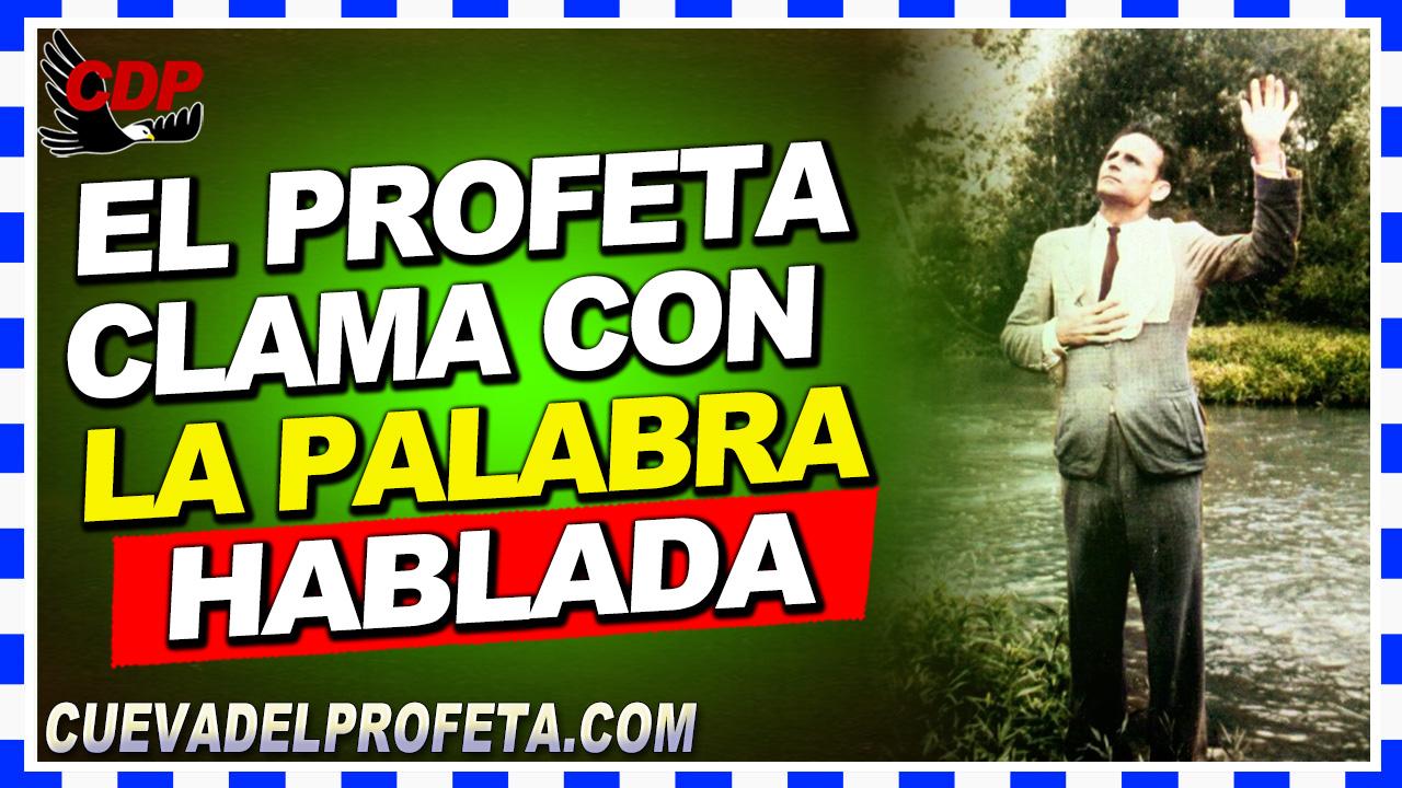 El profeta clama con la Palabra hablada - William Branham en Español