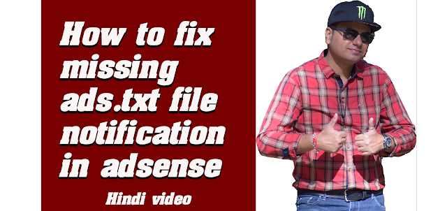 how to fix missing ads.txt file notification in adsense