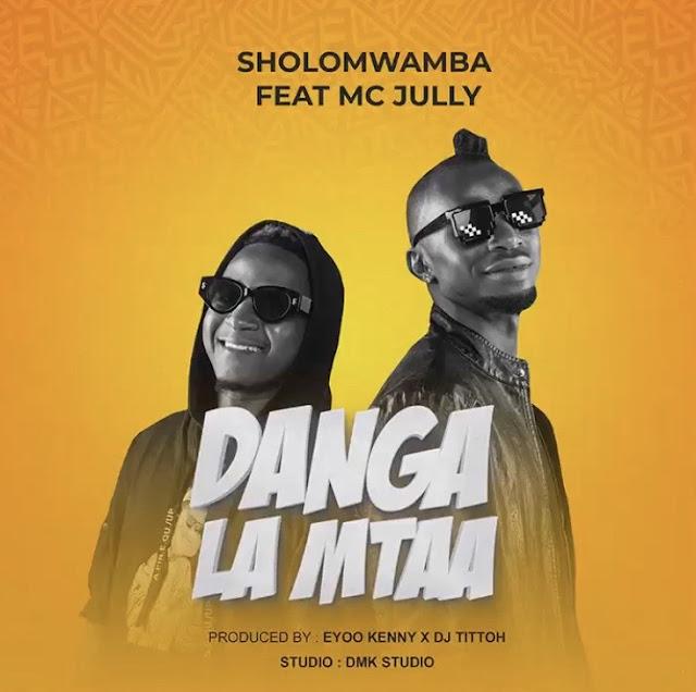 """""""Danga La Mtaa"""" Sholo Mwamba"""