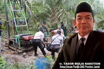 Penertiban Ilegal Driling Oleh Tim Satgas  Gabungan, Ketum Forum DAS Provinsi Jambi Ucapkan Terimakasih