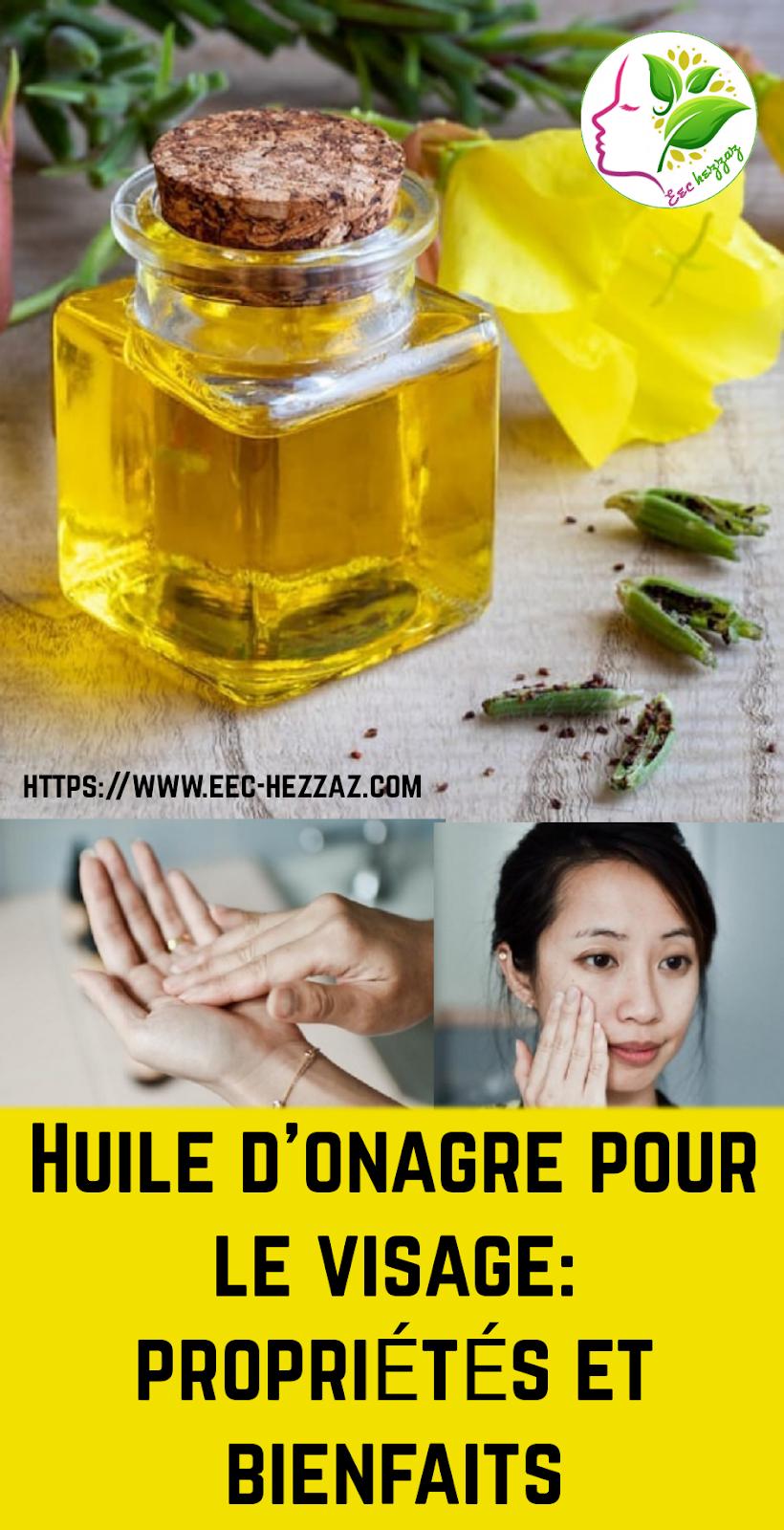 Huile d'onagre pour le visage: propriétés et bienfaits