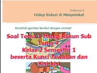 Soal K13 Kelas 2 Tema 1 Hidup Rukun Sub Tema 4 dengan Kunci Jawaban dan Kisi-kisi