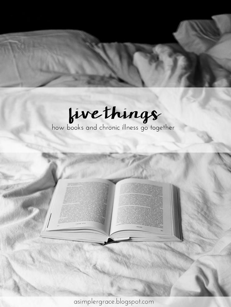 Five ways that books and chronic illness go together. #fivethings #chronicillness #books