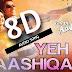 YE DIL AASHIKAANA (8D AUDIO) - YE DIL ASHIQANA - MP3 SONG DOWNLOAD - WWW.3DAUDIOSONGS.COM
