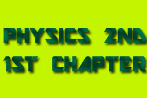 Physics 2nd part 1st chapter in bd,Physics 2nd part 1st chapter in bangla.