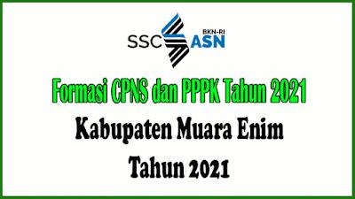 Alokasi Formasi CPNS dan PPPK Kabupaten Muara Enim Tahun 2021