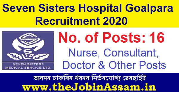 Seven Sisters Hospital Goalpara Recruitment 2020