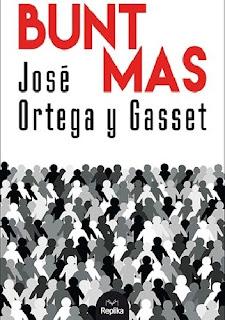 """""""Bunt mas"""" José Ortega y Gasset"""