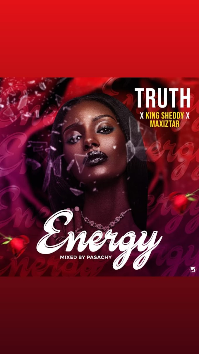 MUSIQ: Truth - Energy (feat. King Sheddy & Maxistar)