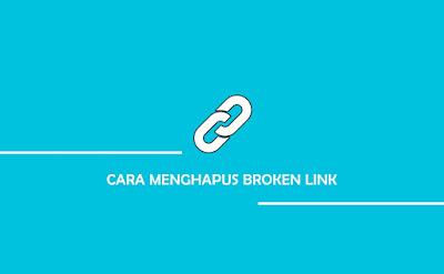 Cara menghapus broken link di blogger