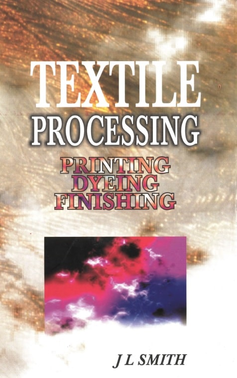 Textile Processing: Printing, Dyeing, Finishing