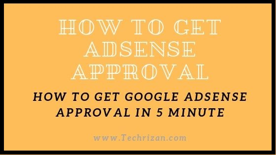 How To Get Google Adsense Approval In 5 Minute