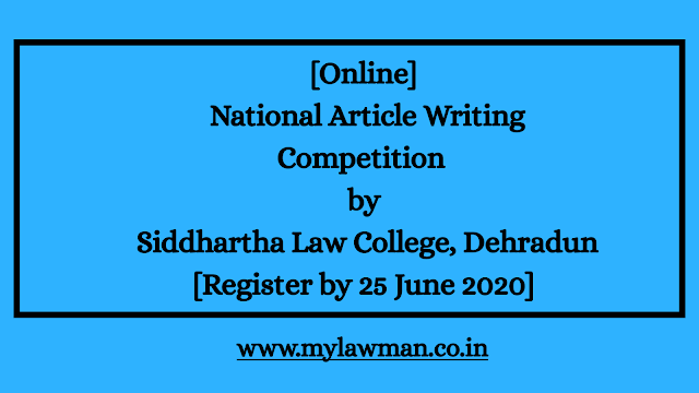 [Online] National Article Writing Competition by Siddhartha Law College, Dehradun [Register by 25 June 2020]