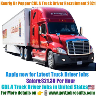 Keurig Dr Pepper CDL A Truck Driver Recruitment 2021-22
