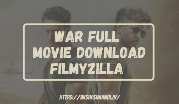 War Full Movie Download Filmyzilla