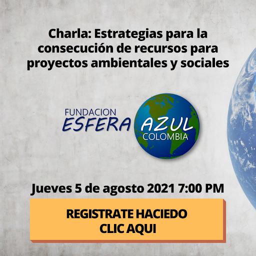 Charla: Estrategias para la consecución de recursos para proyectos ambientales y sociales