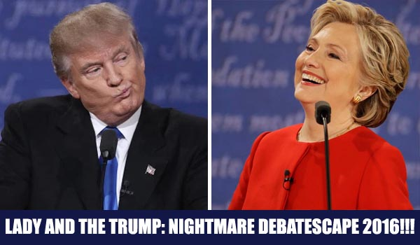 images from first debate featuring Donald Trump looking troubled and Hillary Clinton throwing her head back and laughing, labeled: 'Lady and the Trump: Nightmare Debatescape 2016!!!'