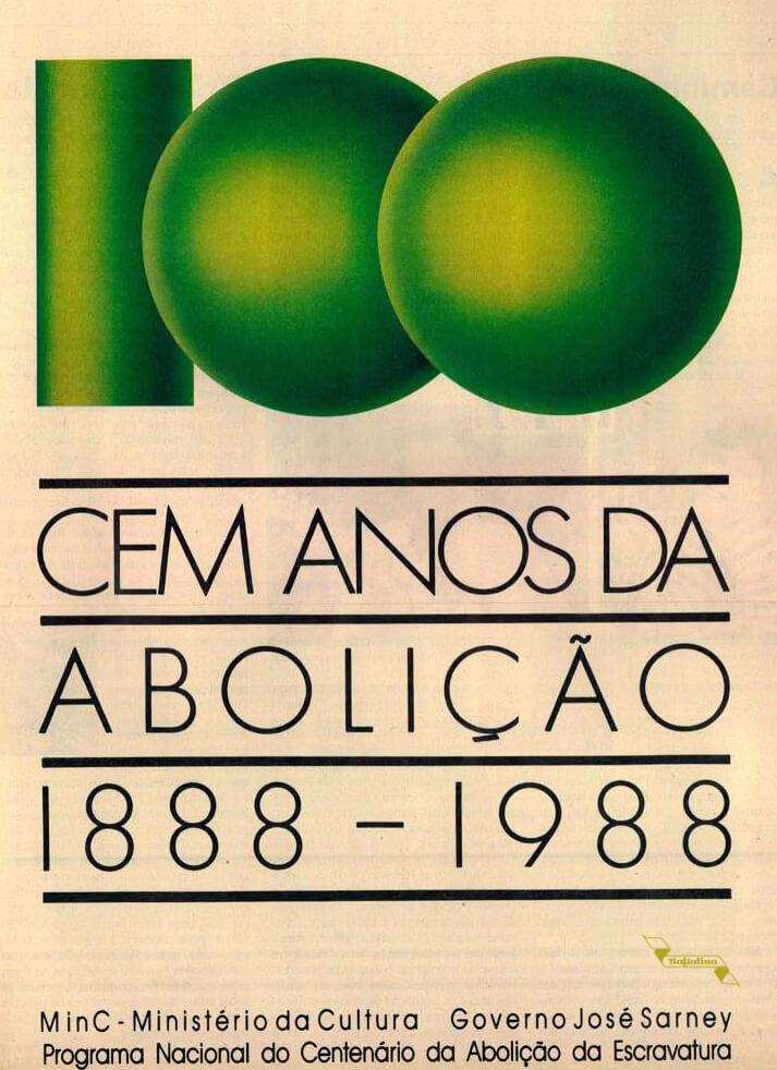 Campanha comemorativa aos cem anos do fim da escravidão no Brasil