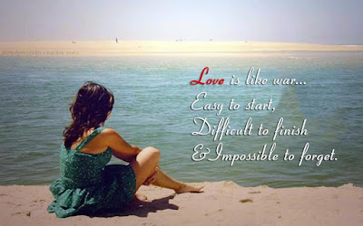 Best Quotes About Love wishes For Him: Love is like war easy to start, difficult to finish and impossible to forget,