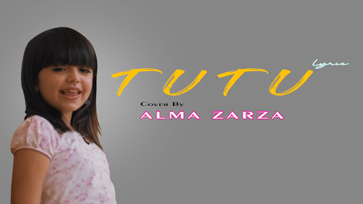 TUTU - CAMILO, PEDRO CAPO COVER BY ALMA ZARZA ( LYRIC )